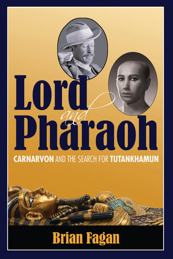 Lord and Pharaoh Carnarvon and the Search for Tutankhamun book cover