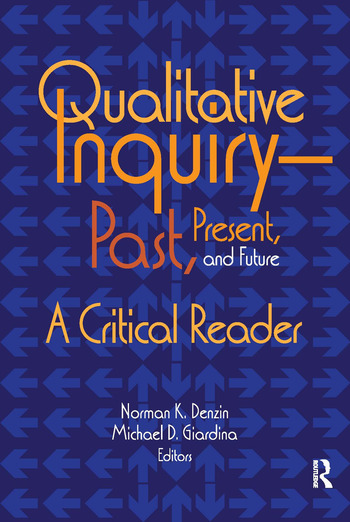 Qualitative Inquiry—Past, Present, and Future A Critical Reader book cover
