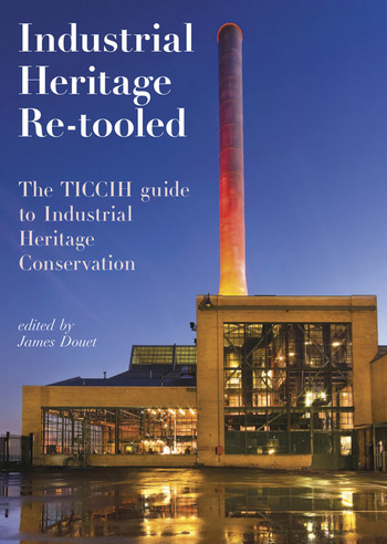 Industrial Heritage Re-tooled The TICCIH Guide to Industrial Heritage Conservation book cover