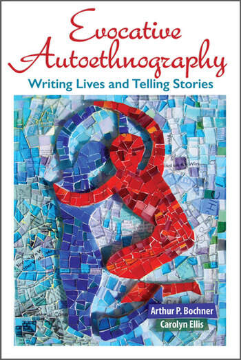 Evocative Autoethnography Writing Lives and Telling Stories book cover