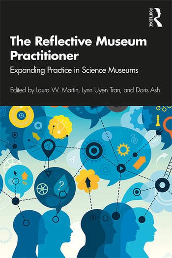 The Reflective Museum Practitioner Expanding Practice in Science Museums book cover