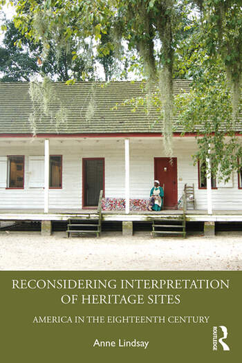 Reconsidering Interpretation of Heritage Sites America in the Eighteenth Century book cover