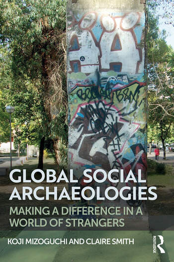 Global Social Archaeologies Making a Difference in a World of Strangers book cover