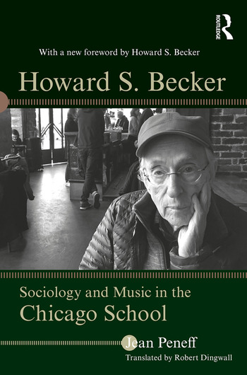 Howard S. Becker Sociology and Music in the Chicago School book cover