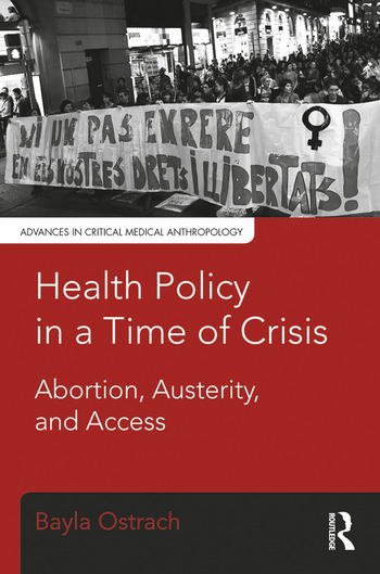 Health Policy in a Time of Crisis Abortion, Austerity, and Access book cover