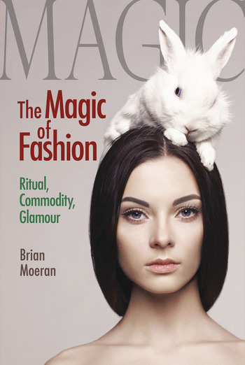 The Magic of Fashion Ritual, Commodity, Glamour book cover