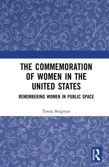 The Commemoration of Women in the United States Remembering Women in Public Space book cover