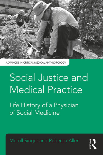 Social Justice and Medical Practice Life History of a Physician of Social Medicine book cover