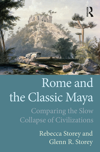 Rome and the Classic Maya Comparing the Slow Collapse of Civilizations book cover