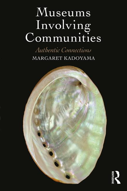 Museums Involving Communities Authentic Connections book cover