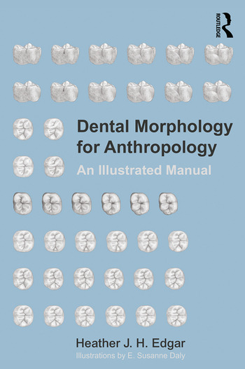 Dental Morphology for Anthropology An Illustrated Manual book cover