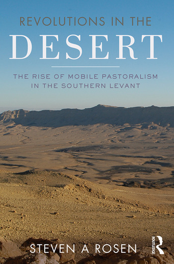 Revolutions in the Desert The Rise of Mobile Pastoralism in the Southern Levant book cover