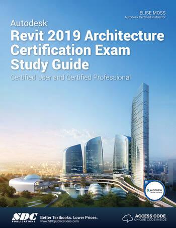 Autodesk Revit 2019 Architecture Certification Exam Study Guide book cover