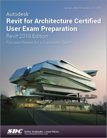 Autodesk Revit for Architecture Certified User Exam Preparation (Revit 2019 Edition) book cover