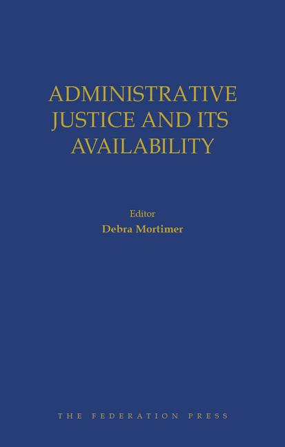 Administrative Justice and Its Availability book cover