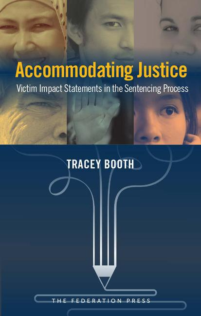 Accommodating Justice Victim Impact Statements in the Sentencing Process book cover