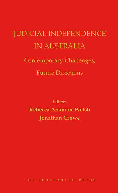 Judicial Independence in Australia Contemporary Challenges, Future Directions book cover