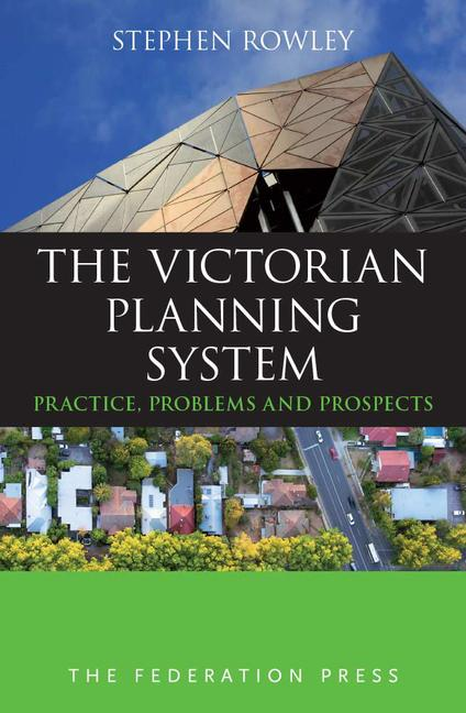 The Victorian Planning System Practice, Problems and Prospects book cover