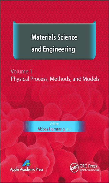 Materials Science and Engineering. Volume I Physical Process, Methods, and Models book cover
