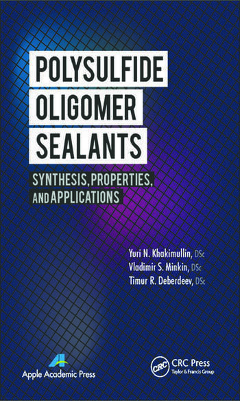Polysulfide Oligomer Sealants Synthesis, Properties and Applications book cover