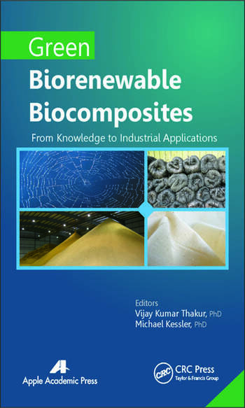 Green Biorenewable Biocomposites From Knowledge to Industrial Applications book cover