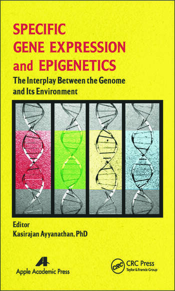 Specific Gene Expression and Epigenetics The Interplay Between the Genome and Its Environment book cover