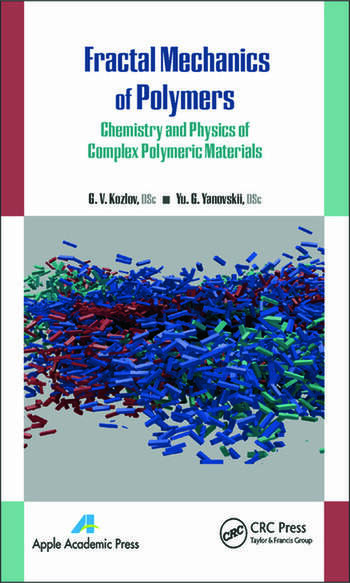 Fractal Mechanics of Polymers Chemistry and Physics of Complex Polymeric Materials book cover