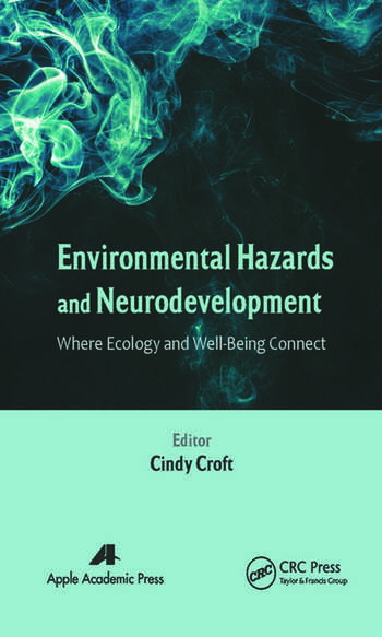 Environmental Hazards and Neurodevelopment Where Ecology and Well-Being Connect book cover