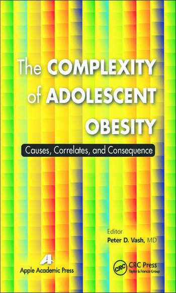 The Complexity of Adolescent Obesity Causes, Correlates, and Consequences book cover
