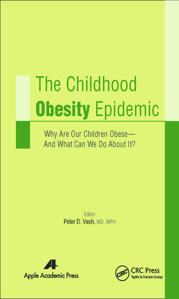 The Childhood Obesity Epidemic Why Are Our Children Obese—And What Can We Do About It? book cover