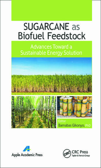 Sugarcane as Biofuel Feedstock Advances Toward a Sustainable Energy Solution book cover