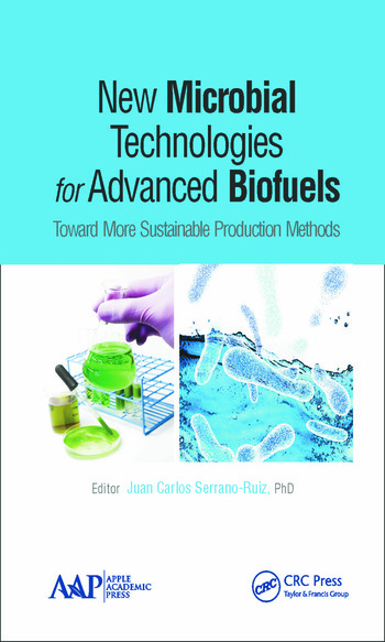 New Microbial Technologies for Advanced Biofuels Toward More Sustainable Production Methods book cover
