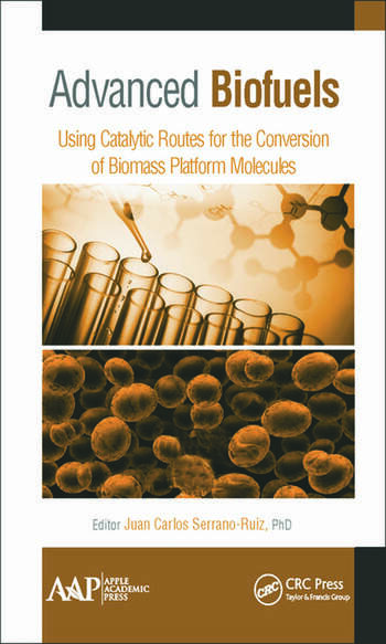 Advanced Biofuels Using Catalytic Routes for the Conversion of Biomass Platform Molecules book cover