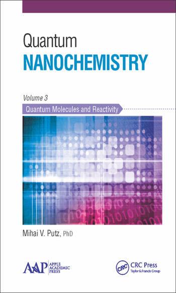 Quantum Nanochemistry, Volume Three Quantum Molecules and Reactivity book cover