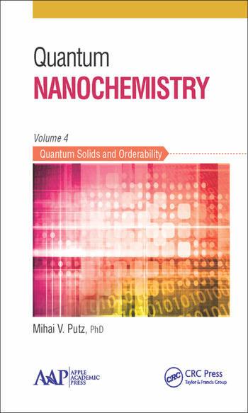 Quantum Nanochemistry, Volume Four Quantum Solids and Orderability book cover