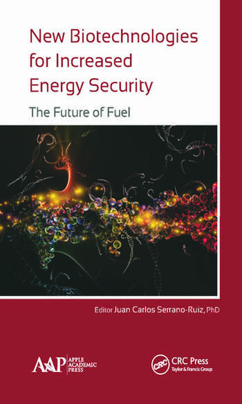 New Biotechnologies for Increased Energy Security The Future of Fuel book cover