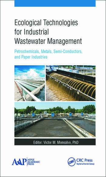 Ecological Technologies for Industrial Wastewater Management Petrochemicals, Metals, Semi-Conductors, and Paper Industries book cover