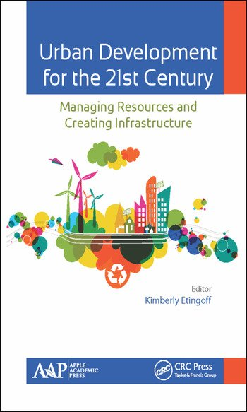 Urban Development for the 21st Century Managing Resources and Creating Infrastructure book cover