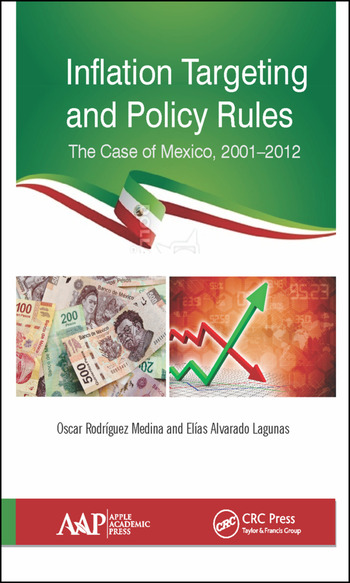 Inflation Targeting and Policy Rules The Case of Mexico, 2001–2012 book cover