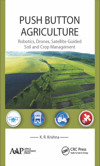 Push Button Agriculture Robotics, Drones, Satellite-Guided Soil and Crop Management book cover