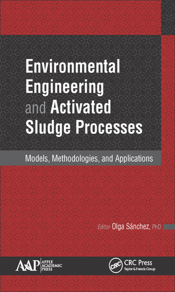 Environmental Engineering and Activated Sludge Processes Models, Methodologies, and Applications book cover