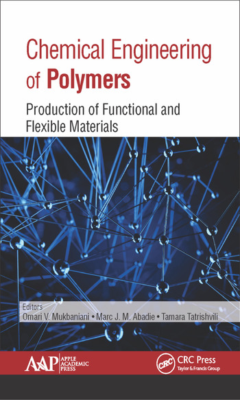 Chemical Engineering of Polymers Production of Functional and Flexible Materials book cover