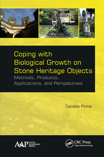 Coping with Biological Growth on Stone Heritage Objects Methods, Products, Applications, and Perspectives book cover