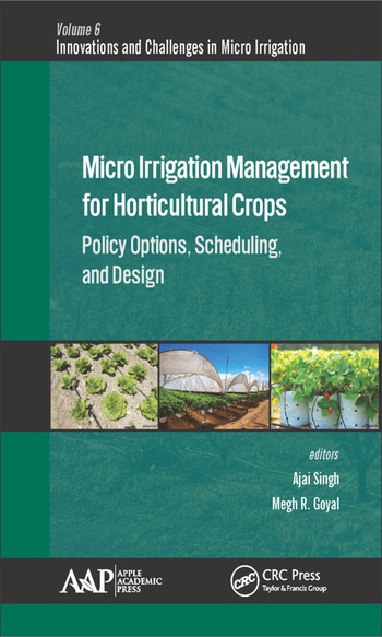 Micro Irrigation Engineering for Horticultural Crops Policy Options, Scheduling, and Design book cover