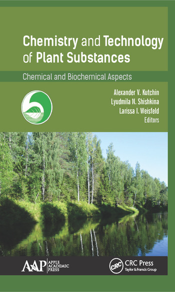 Chemistry and Technology of Plant Substances Chemical and Biochemical Aspects book cover