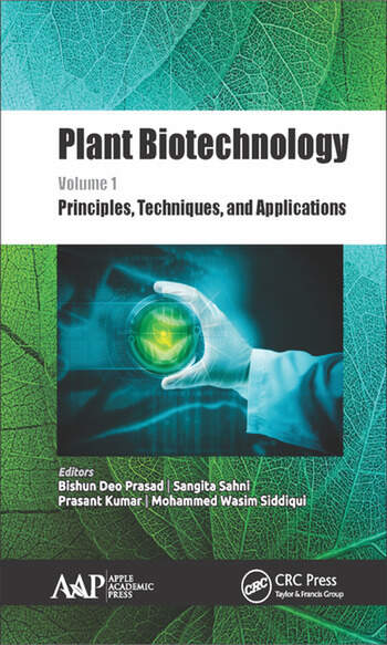 Plant Biotechnology, Volume 1 Principles, Techniques, and Applications book cover