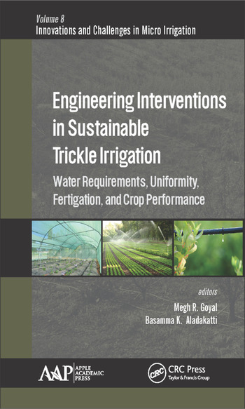 Engineering Interventions in Sustainable Trickle Irrigation Irrigation Requirements and Uniformity, Fertigation, and Crop Performance book cover