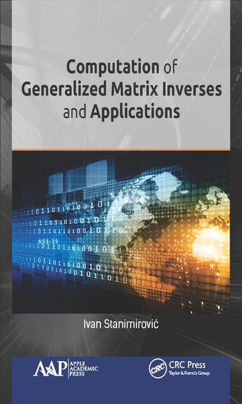 Computation of Generalized Matrix Inverses and Applications book cover