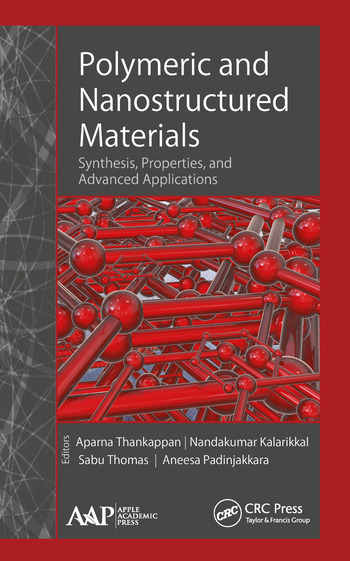 Polymeric and Nanostructured Materials Synthesis, Properties, and Advanced Applications book cover