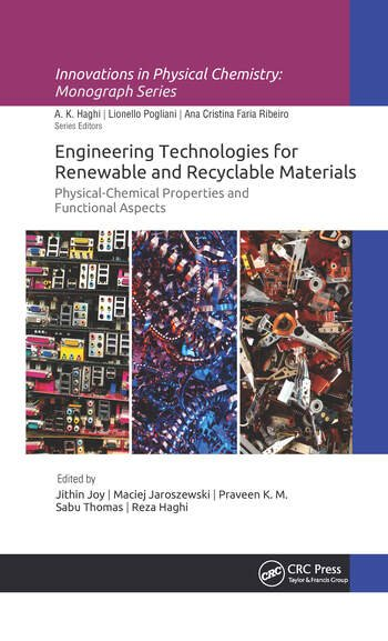 Engineering Technologies for Renewable and Recyclable Materials Physical-Chemical Properties and Functional Aspects book cover